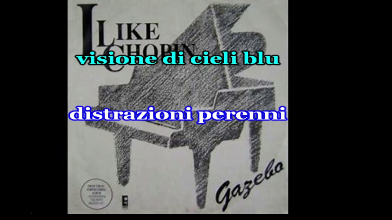 Gazebo I Like Chopin Karaoke Mi Piace Chopin Traduzione Italiana Youtube