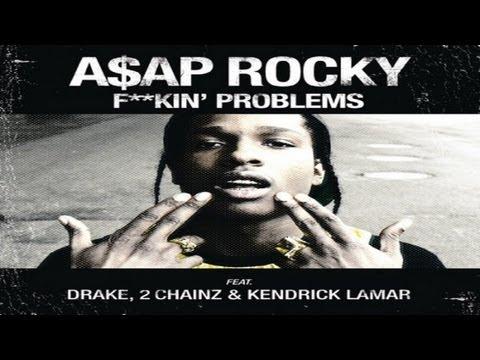 A$AP Rocky - Fuckin' Problem (ft. Drake, 2 Chainz & Kendrick Lamar)