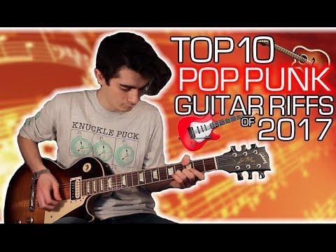 top-10-pop-punk-guitar-riffs-of-2017-w/-tabs