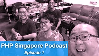 PHP Singapore Podcast (Episode 1)