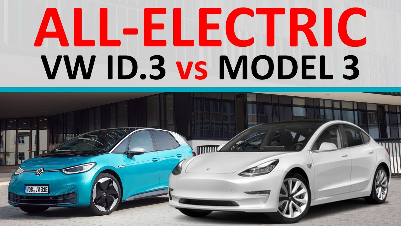 Vw Id 3 Vs Tesla Model 3 Best All Electric Car Youtube