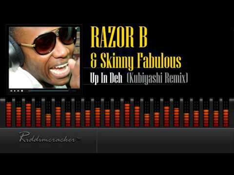 Razor B & Skinny Fabulous - Up in Deh (Kubiyashi Remix) [2016 Release] [HD]