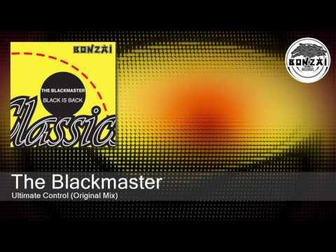 The Blackmaster - Ultimate Control (Original Mix)