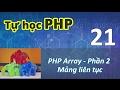 Tự học PHP - 21 PHP Array - 02 Mảng liên tục
