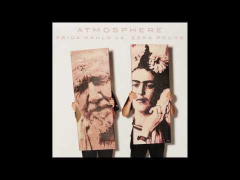 Atmosphere - Frida Kahlo vs Ezra Pound Album 2016