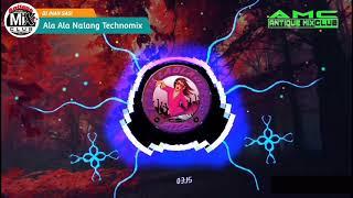 Ala Ala Nalang Technomix 2021 - DJ JHAN SASI | Antique Mix Club