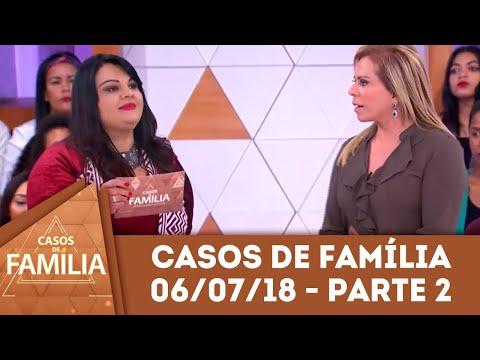 Caso Do Dia (06/07/18) - Parte 2 | Você Precisa Emagrecer... | Casos De Família