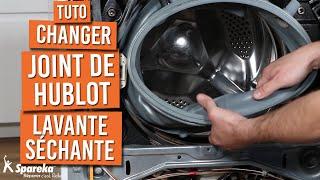 Comment changer le joint de hublot d'une lavante séchante