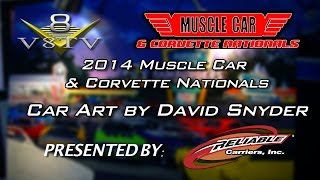 2014 Muscle Car And Corvette Nationals - Car Art by David Snyder Video Interview