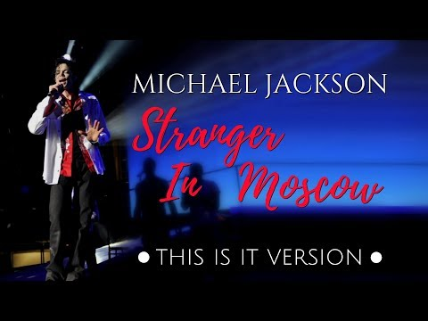 Michael Jackson - Stranger In Moscow (This Is It Version)
