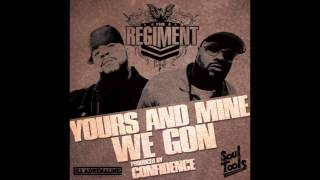 The Regiment & Confidence - Yours And Mine