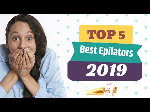 Reviews - Top 5 Best Epilators Reviews for Women in 2019 - Top Braun Epilator Reviews