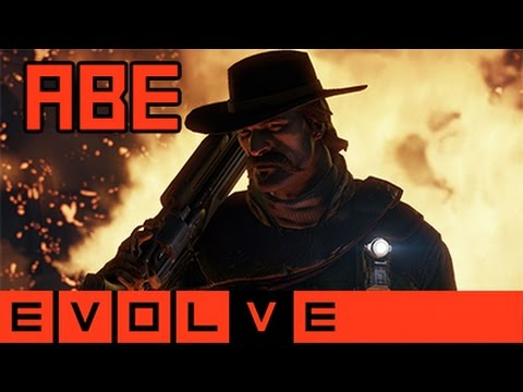 Evolve - Abe Gameplay and Strategy