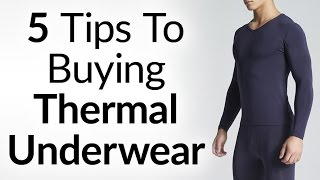 5 Tips To Buying Thermal Underwear | A Man