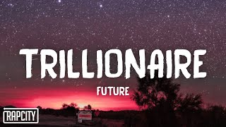 Future - Trillionaire (Lyrics) ft. Youngboy Never Broke Again