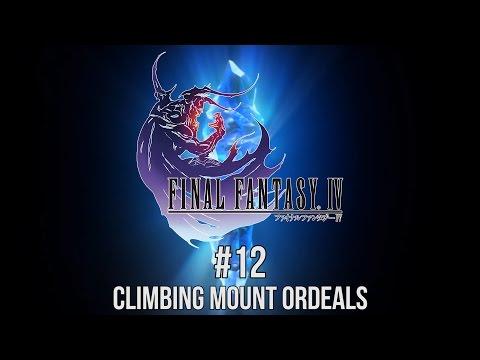 Let's Play Final Fantasy IV (PC): Part 12 - Climbing Mount Ordeals
