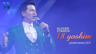 Alisher Zokirov 18 Yoshim Алишер Зокиров 18 ёшим Concert Version 2019