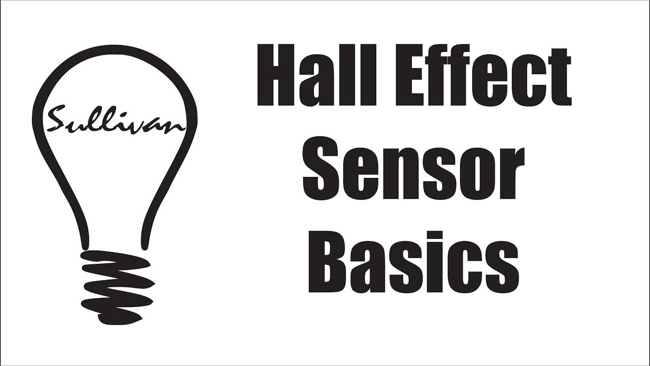 Essentials Of Hall Effect Sensors