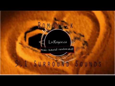 La Royce - Romantik (5.1 Surround Sounds)
