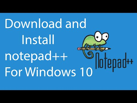 How To Download And Install Notepad++ For Windows 10 ?