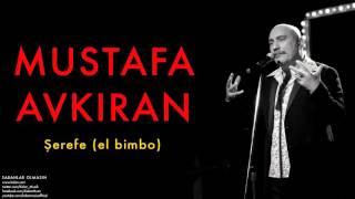 Mustafa Avkıran - Şerefe (el bimbo) [ Sabahlar Olmasın © 2014 Kalan Müzik ]