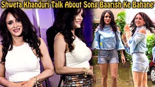 Monsoon Photoshoot With Shweta Khanduri & Talk About Song Baarish Ke Bahane   Bollywood Events