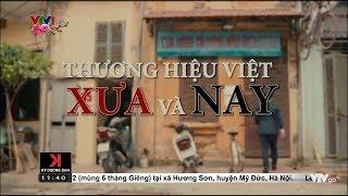 Thương hiệu Việt - Xưa và NAY | VTV24