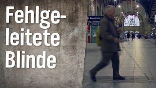 Realer Irrsinn: Fehlgeleitete Blinde am Bahnhof Wiesbaden