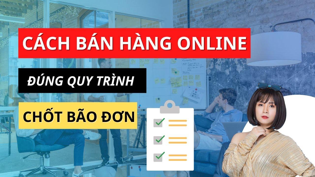 Cách bán hàng online đúng chuẩn quy trình | Trần Khánh Hòa