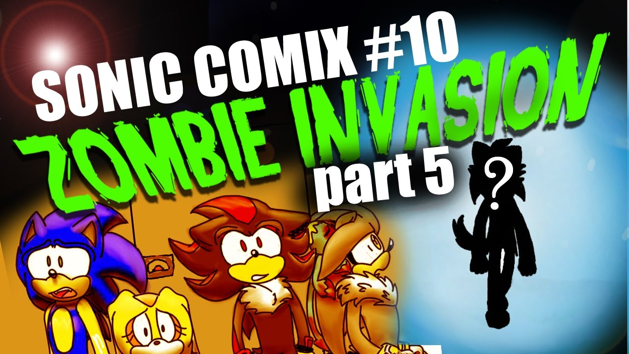 Sonic Comix 10 Zombie Invasion Part 5 Sonic Zombie Apocalypse Youtube