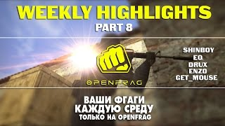 CS 1.6 ::: OPENFRAG WEEKLY HIGHLIGHTS MOVIE part 8