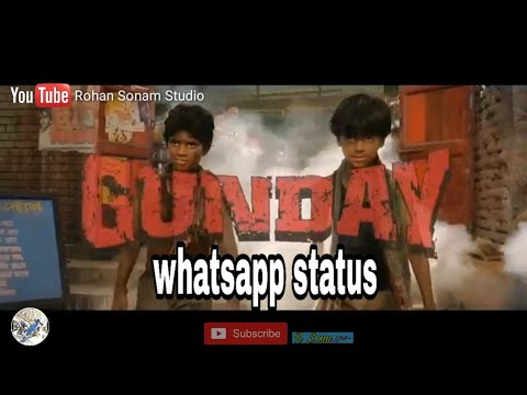 GUNDAY Movie Boys Attitude WhatsApp Status