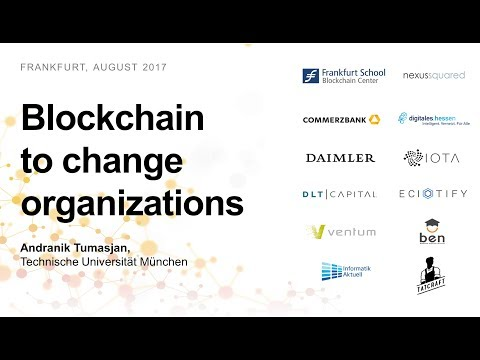 How will blockchain technology change organizations? (Andranik Tumasjan, TU München)