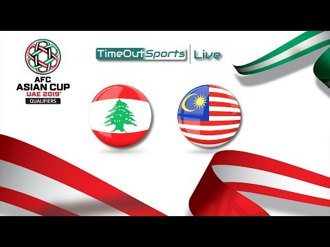 ⚽️ LIVE - Lebanon vs Malaysia | AFC Asian Cup 2019 Qualifiers