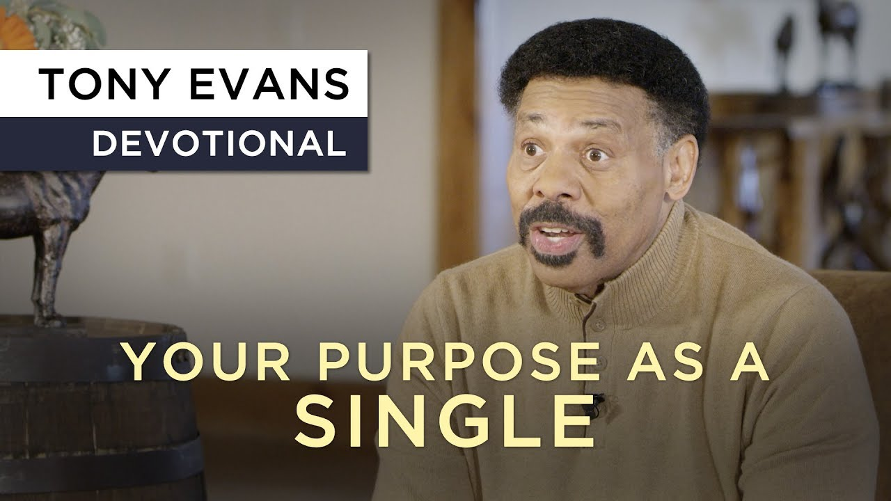 Connect to Your Purpose As a Single | Devotional by Tony Evans