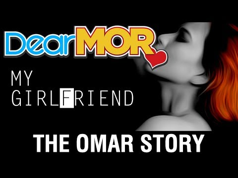 "Dear MOR: ""My Girlfriend"" The Omar Story 07-17-17"