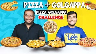 PIZZA GOLGAPPA EATING CHALLENGE | Pani Puri Pizza Eating Competition | Food Challenge