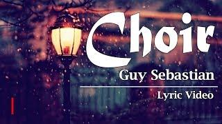 Guy Sebastian - Choir (Lyric Video)