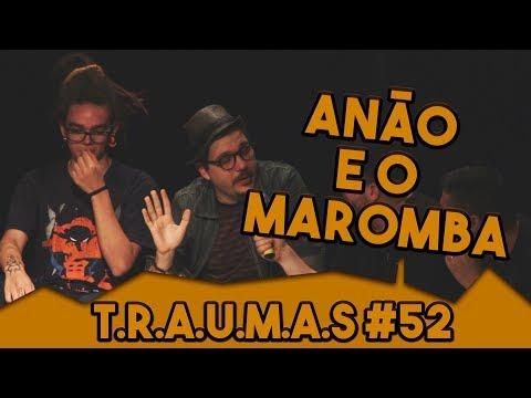 TRAUMAS #52 - O ESPORRO DO ANÃO (São Paulo - SP)