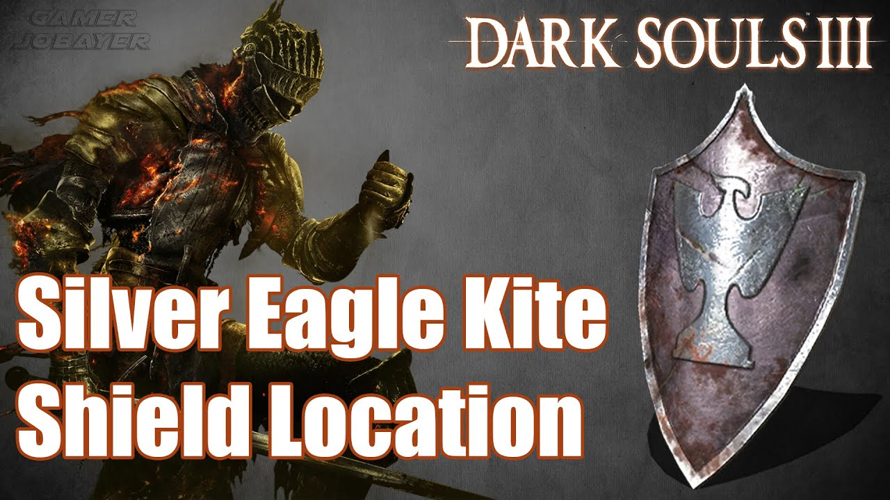 Dark Souls 3 - Silver Eagle Kite Shield Location | How to get the Silver  Eagle Kite Shield