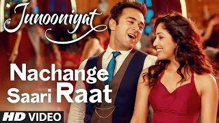 Video Nachange Saari Raat | JUNOONIYAT | Pulkit Samrat,Yami Gautam| Neeraj Shridhar,Tulsi Kumar, Meet Bros download MP3, 3GP, MP4, WEBM, AVI, FLV Oktober 2018