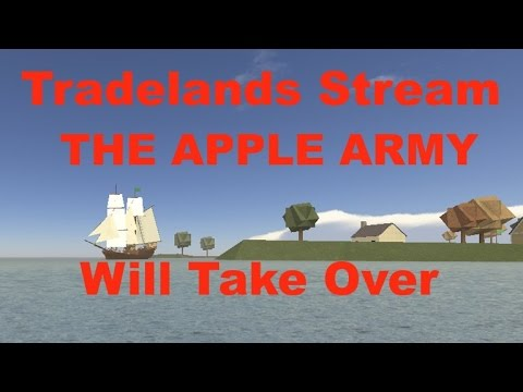 Roblox Tradelands Live Stream -The Apple Army Will Take Over- [Past Stream]