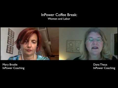 InPower Coffee Break - Sept 6 - Mary Brodie, Dana Theus talk about Women, Work & Labor