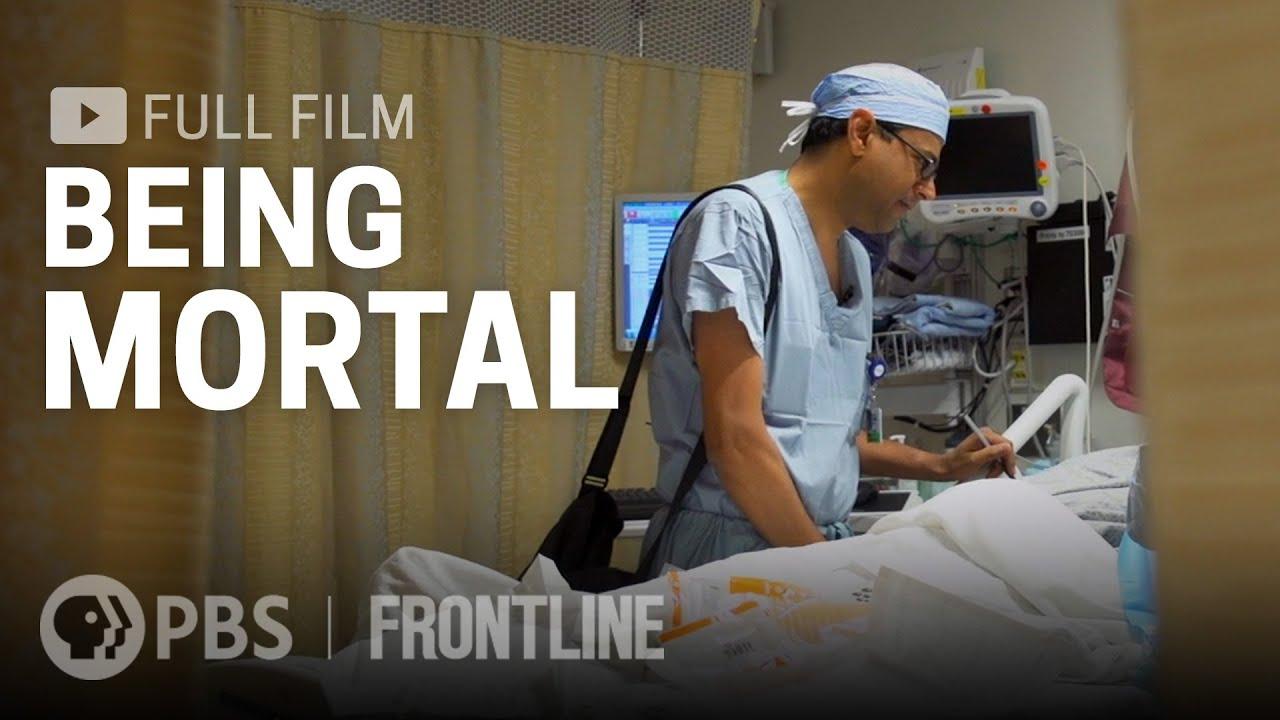 Being Mortal (full film) - FRONTLINE