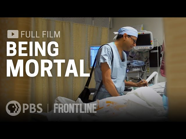 Being Mortal (full film) | FRONTLINE