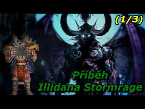 WoW Lore - Příběh Illidana Stormrage (1/3) [Cz/Sk]