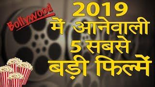 Top 5 Upcoming Bollywood Movies 2019   Channel Tec Masti