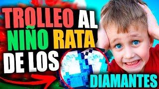 EL NIÑO RATA DE LOS DIAMANTES | TROLLEOS EN MINECRAFT #80