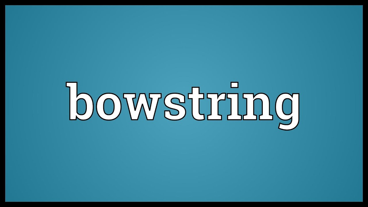 Bowstring Meaning