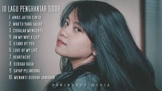 Download lagu 10 LAGU COVER PENGHANTAR TIDUR - HANIN DHIYA